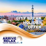 Arrive Relax Travel City Break