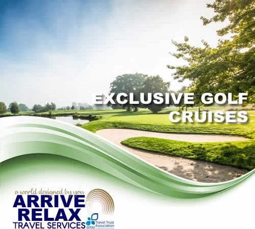 Arrive Relax Travel Exclusive Golf Cruises