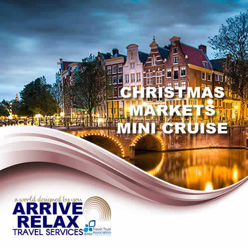Arrive Relax Travel Christmas Markets Mini Cruise